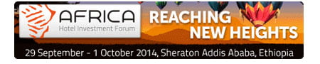 Africa Hotel Investment Forum 29 September - 1 October, 2014, Sheraton Addis Ababa, Ethiopia